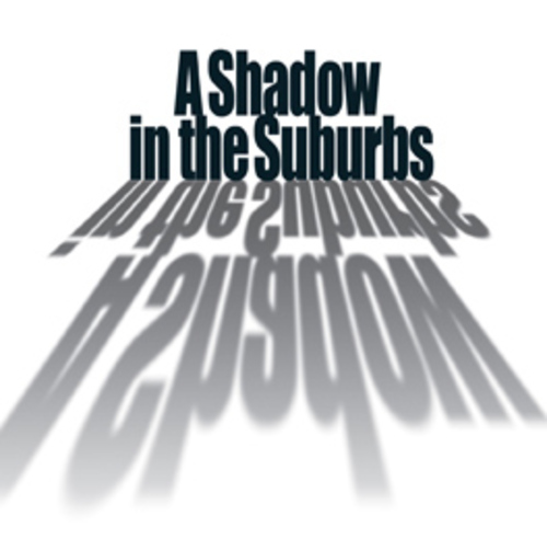 A Shadow in the Suburbs